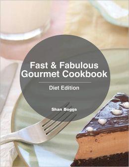 Fast & Fabulous Gourmet Cookbook - Diet Edition