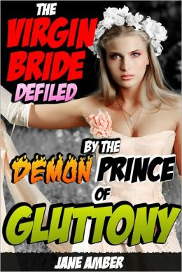 The Virgin Bride Defiled by the Demon Prince of Gluttony (Rough Tentacle Sex Erotica)