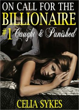 On Call for the Billionaire: Caught and Punished