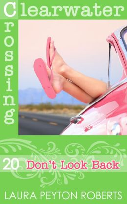 Don't Look Back (Clearwater Crossing Series #20)