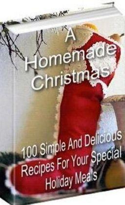 A Homemade Christmas - FYI Guide for How to Make Homemade Christmas Foods