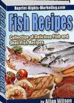 Fish Cooking Tips - Healthy Fish Recipes Cookbook - Easy to use guide for different cooking methods