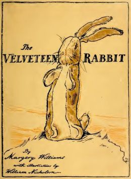 The Velveteen Rabbit (Or How Toys Become Real) (Illustrated)