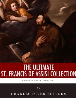 The Ultimate St. Francis of Assisi Collection