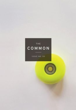 The Common: A Modern Sense of Place: Issue 03