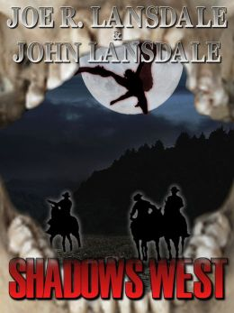 Shadows West - A Story & Three Screenplays