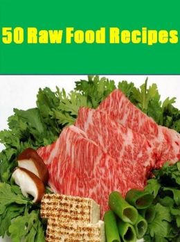 DIY Recipes Guide eBook on 50 Raw Food Recipes - You are about to discover more secrets of a raw food kitchen. ...