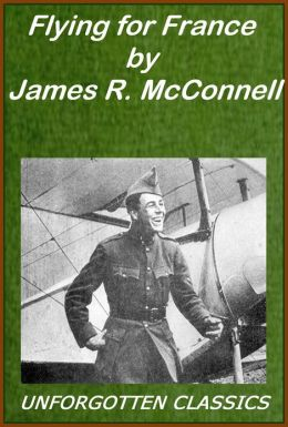 Flying for France by James R. McConnell [Illustrated]