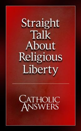 Straight Talk About Religious Liberty