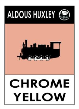 Aldous Huxley's Crome Yellow, Chrome Yellow