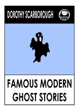 Scarborough's Famous Modern Ghost Stories: fifteen tales of the unexplained