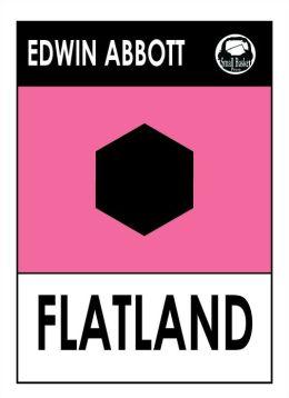 Edwin Abbot Abbott's Flatland: A Romance of Many Dimensions