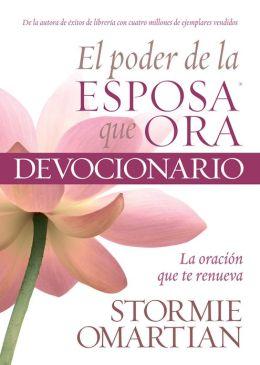 El poder de la esposa que ora: La oración que te renueva