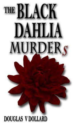 THE BLACK DAHLIA MURDERS