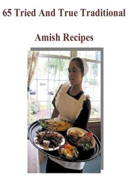 Best Amish Cooking Tips eBook on 65 Amish Recipes - you will enjoy these fantastic recipes for years to come.....