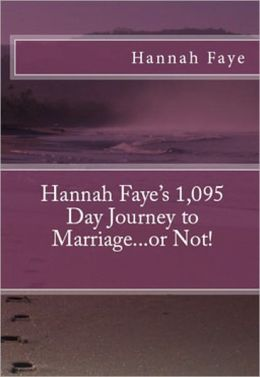 Hannah Faye's 1,095 Day Journey to Marriage...or Not!