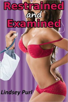 Restrained and Examined (a doctor patient bdsm erotic story)