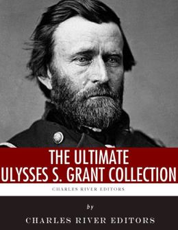 The Ultimate Ulysses S. Grant Collection