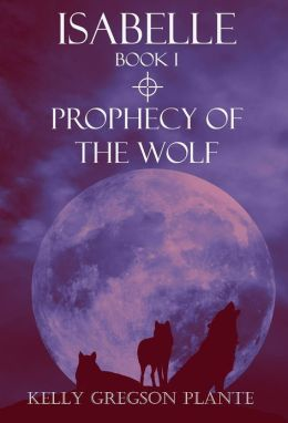 ISABELLE Book I: Prophecy of the Wolf