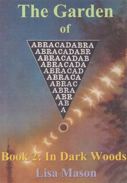 The Garden of Abracadabra, Book 2: In Dark Woods