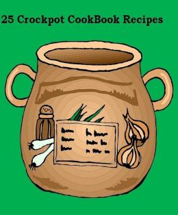 Reference Slow Cook Recipes eBook - 25 Crockpot Recipes - Offer simple, quick, and easy meal ideas for anyone just learning to use a slow cooker.