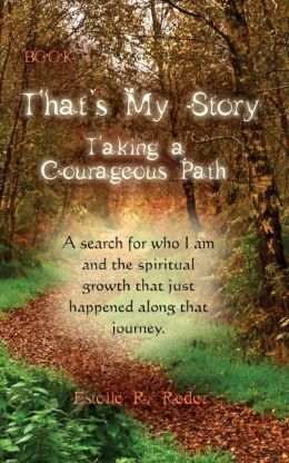 That's My Story : Book 1 : Taking a Courageous Path...