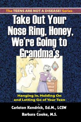 Take Out Your Nose Ring, Honey, We're Going to Grandma's!