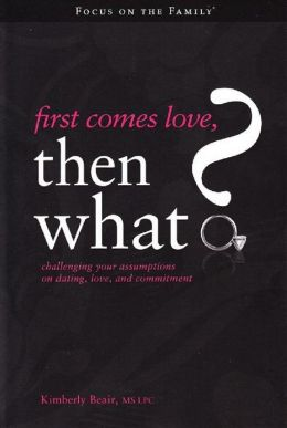 First Comes Love, Then What? Challenging Your Assumptions on Dating Love, and Commitment