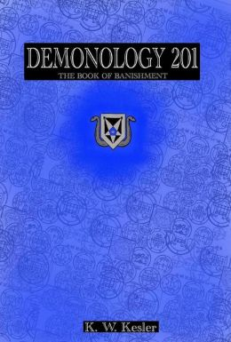 Demonology 201: An Overview to Banishment (Nook Edition)