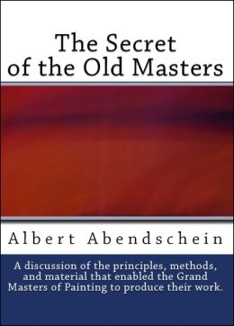 The Secret of the Old Masters (Analysis of the Grand Masters of Painting)