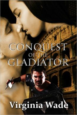 Conquest of the Gladiator (Historic Erotic Romance)