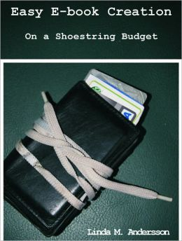 Easy E-Book Creation On A Shoestring Budget