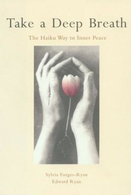 Take a Deep Breath: The Haiku Way to Inner Peace