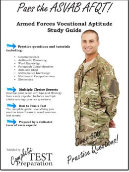 Pass the ASVAB AFQT: Complete Armed Services Vocational Aptitude Battery Study Guide and Practice Questions