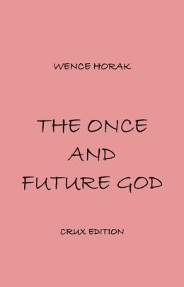 The Once and Future God