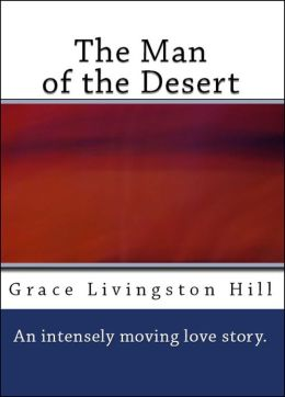 The Man of the Desert (A Romance)