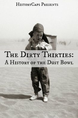 the dirty thirties the great depression The dust bowl days, also known as the dirty thirties, took its greatest toll on   and poets in the great depression created a lasting body of theatrical works,.