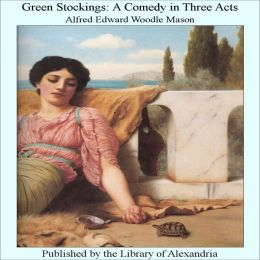 Green Stockings: A Comedy in Three Acts