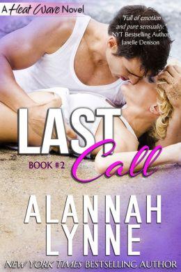 Last Call (Contemporary Romance) (Book #2 - Heat Wave Series)