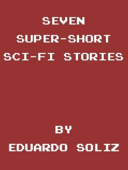 Seven Super-Short Sci-Fi Stories