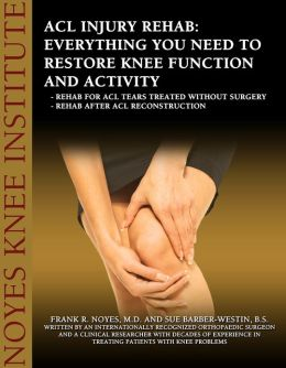 ACL Injury Rehabilitation: Everything You Need to Know to Restore Knee Function and Return to Activity