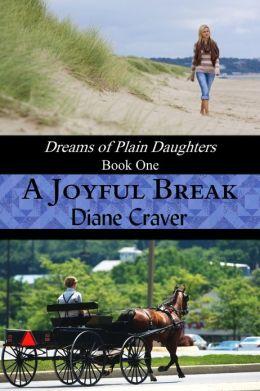 A Joyful Break (Dreams of Plain Daughters, Book One)