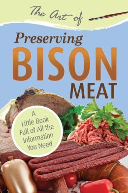 The Art of Preserving Bison Meat