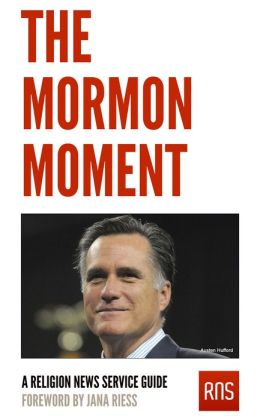 The Mormon Moment: A Religion News Service Guide