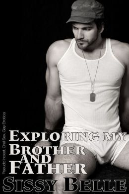 Exploring My Brother and Father (Pseudo Incest, Oral Sex, Gay Erotica)