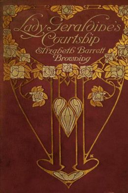 Lady Geraldine's Courtship - Illustrated