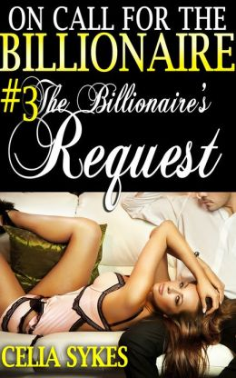 The Billionaire's Request (Billionaire Domination and Submission Erotica)