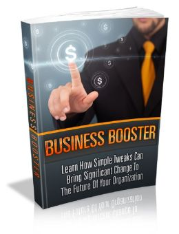 Business Booster: Learn How Simple Tweaks Can Bring Significant Change to the Future of Your Organization!
