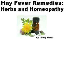 Hay Fever Remedies: Herbs and Homeopathy