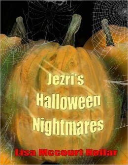 Jezri's Halloween Nightmares